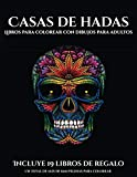 Libros para colorear con dibujos para adultos (Casas de hadas): Este libro contiene 50...