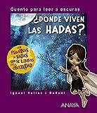 ¿Dónde viven las hadas?: Cuento para leer a oscuras (PRIMEROS LECTORES (1-5 años) -...