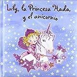 Lily, la Princesa Hada, y el unicornio (Castellano - A PARTIR DE 3 AÑOS - PERSONAJES -...