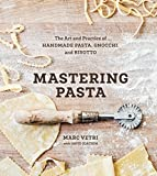 Mastering Pasta [Idioma Inglés]: The Art and Practice of Handmade Pasta, Gnocchi, and...